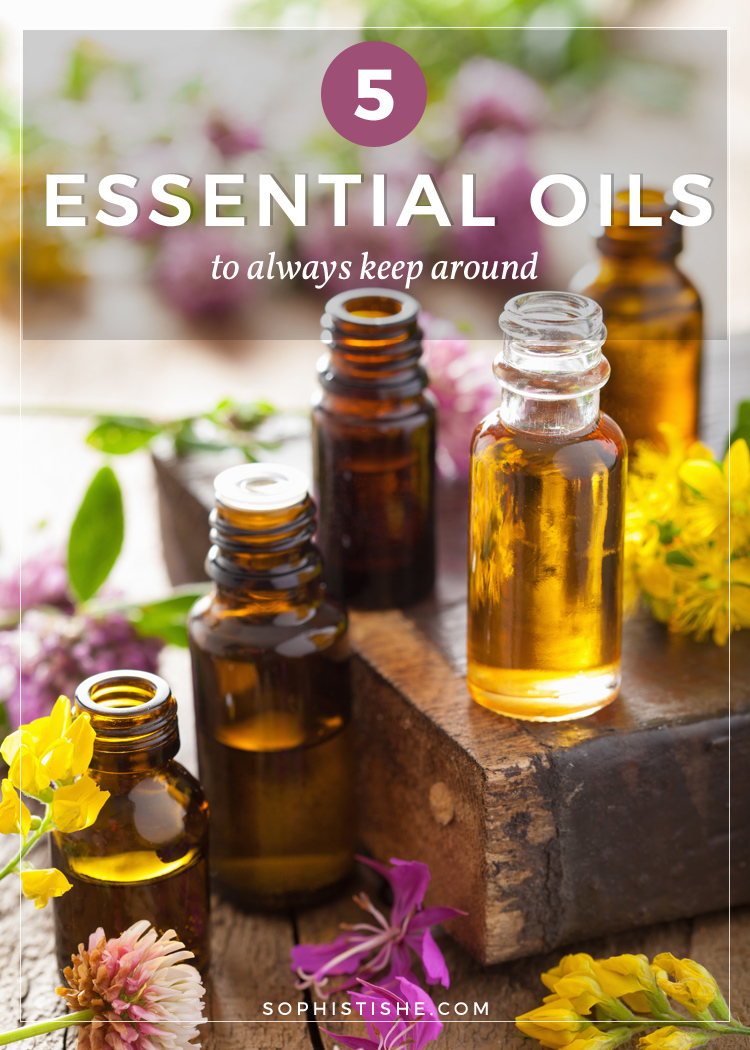 5 Essential Oils You Don't Want to Live Without