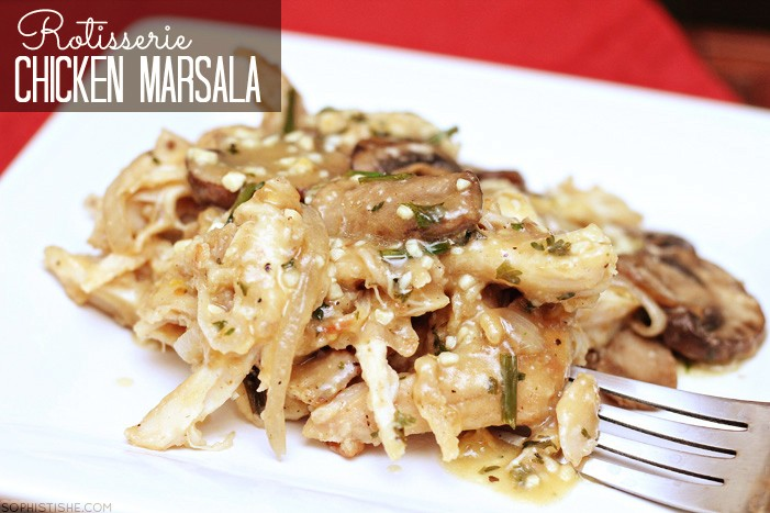 Rotisserie chicken marsala food recipes ingredients that are prepared and precooked in advance help eliminate the stress that comes with cooking dinner on the fly for a hungry forumfinder Choice Image
