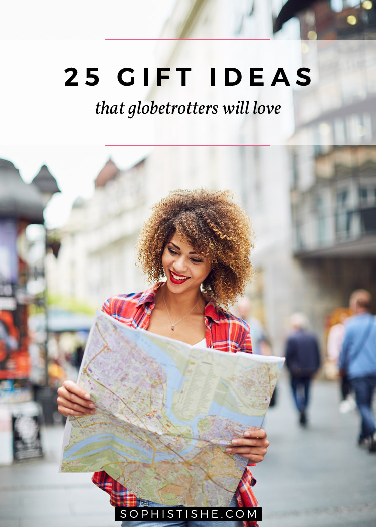 25 Gift Ideas That Globetrotters Will Love
